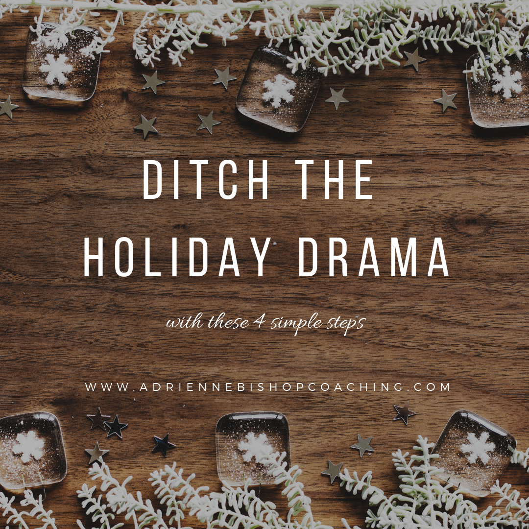 Ditch the Holiday Drama with these 4 simple steps